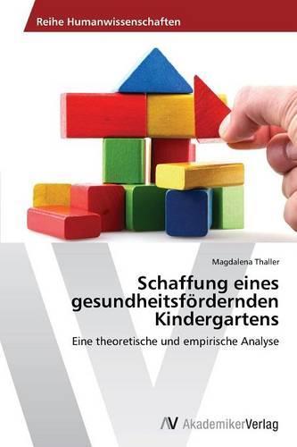 Schaffung Eines Gesundheitsfordernden Kindergartens (Paperback)