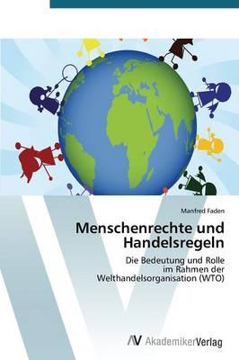 Menschenrechte Und Handelsregeln (Paperback)
