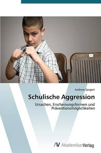 Schulische Aggression (Paperback)