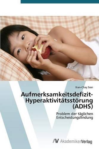 Aufmerksamkeitsdefizit-Hyperaktivitatsstoerung (ADHS) (Paperback)