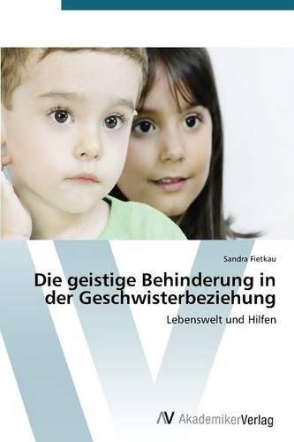 Die Geistige Behinderung in Der Geschwisterbeziehung (Paperback)