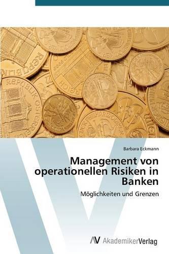 Management Von Operationellen Risiken in Banken (Paperback)