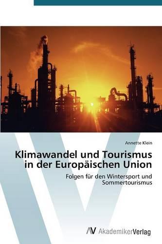 Klimawandel Und Tourismus in Der Europaischen Union (Paperback)