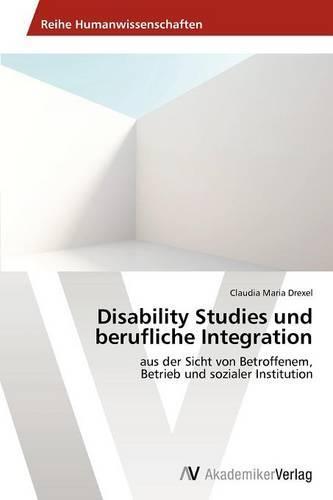 Disability Studies Und Berufliche Integration (Paperback)