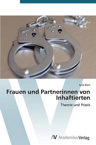 Frauen Und Partnerinnen Von Inhaftierten (Paperback)