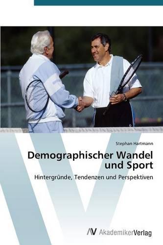 Demographischer Wandel Und Sport (Paperback)