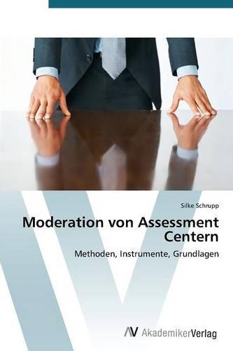 Moderation Von Assessment Centern (Paperback)