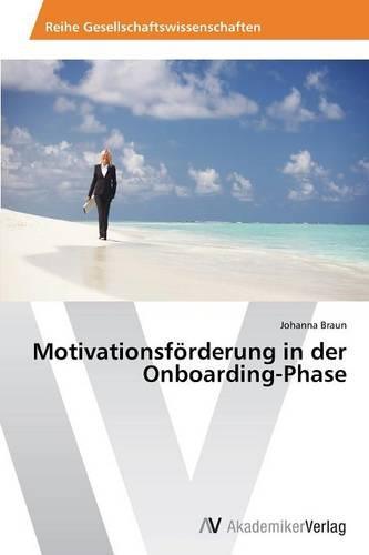 Motivationsforderung in Der Onboarding-Phase (Paperback)