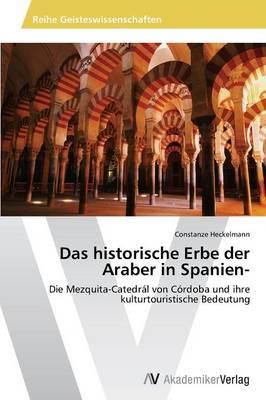 Das Historische Erbe Der Araber in Spanien- (Paperback)