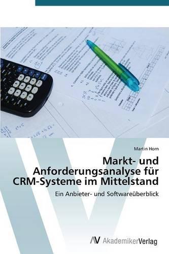 Markt- Und Anforderungsanalyse Fur Crm-Systeme Im Mittelstand (Paperback)