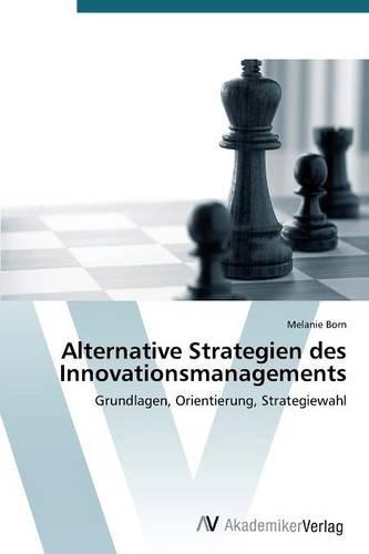 Alternative Strategien Des Innovationsmanagements (Paperback)