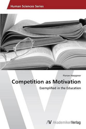 Competition as Motivation (Paperback)