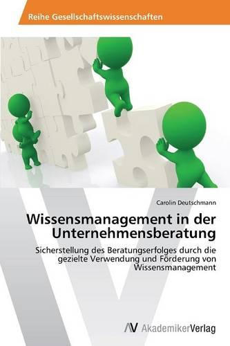 Wissensmanagement in Der Unternehmensberatung (Paperback)