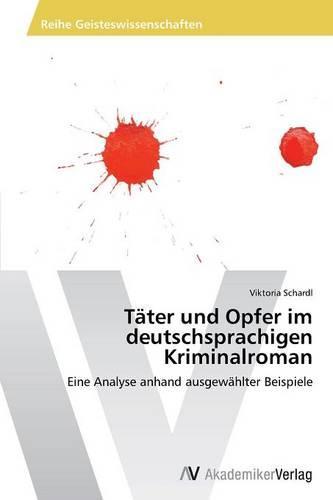 Tater Und Opfer Im Deutschsprachigen Kriminalroman (Paperback)