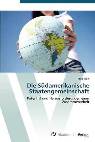 Die Sudamerikanische Staatengemeinschaft (Paperback)