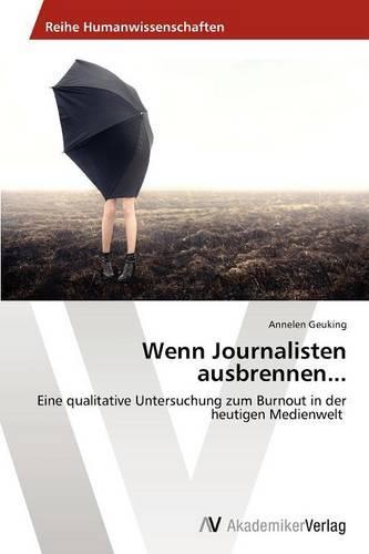 Wenn Journalisten Ausbrennen... (Paperback)