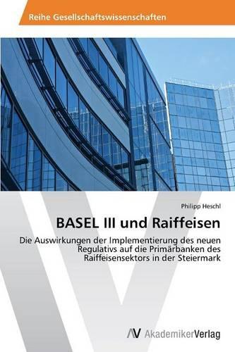 Basel III Und Raiffeisen (Paperback)