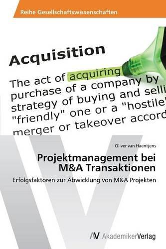 Projektmanagement Bei M&A Transaktionen (Paperback)