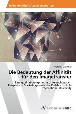 Die Bedeutung Der Affinitat Fur Den Imagetransfer (Paperback)