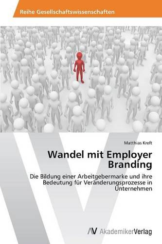 Wandel Mit Employer Branding (Paperback)