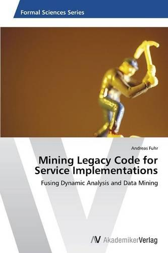 Mining Legacy Code for Service Implementations (Paperback)
