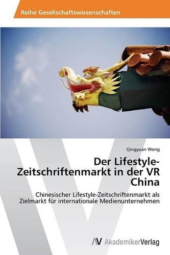 Der Lifestyle-Zeitschriftenmarkt in Der VR China (Paperback)