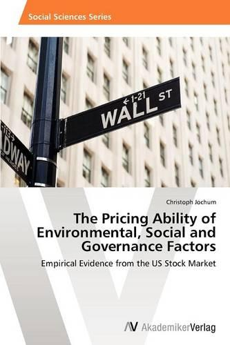 The Pricing Ability of Environmental, Social and Governance Factors (Paperback)