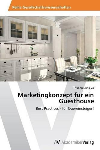 Marketingkonzept Fur Ein Guesthouse (Paperback)