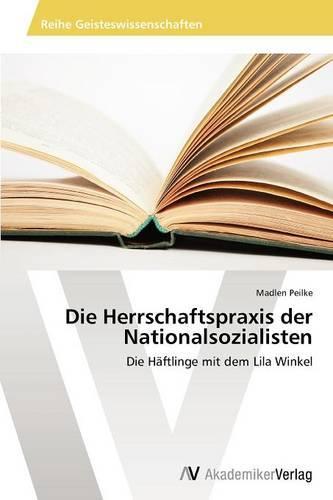 Die Herrschaftspraxis Der Nationalsozialisten (Paperback)
