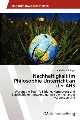 Nachhaltigkeit Im Philosophie-Unterricht an Der AHS (Paperback)