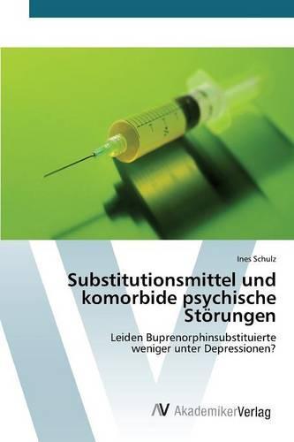 Substitutionsmittel Und Komorbide Psychische Storungen (Paperback)