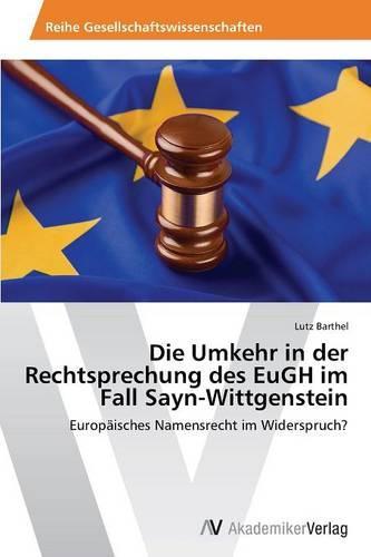 Die Umkehr in Der Rechtsprechung Des Eugh Im Fall Sayn-Wittgenstein (Paperback)