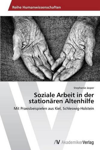 Soziale Arbeit in Der Stationaren Altenhilfe (Paperback)