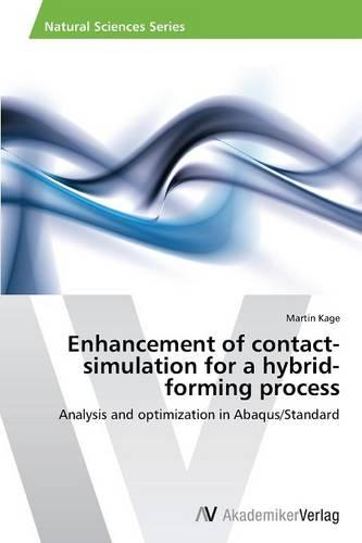 Enhancement of Contact-Simulation for a Hybrid-Forming Process (Paperback)