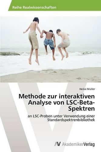 Methode Zur Interaktiven Analyse Von Lsc-Beta-Spektren (Paperback)