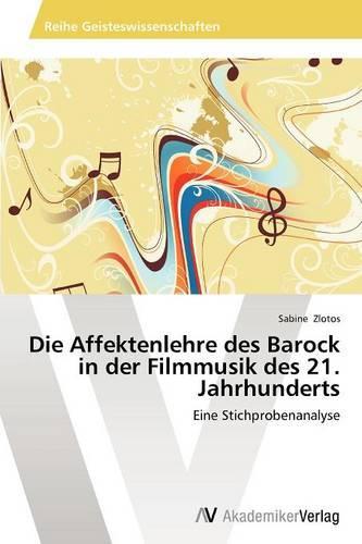 Die Affektenlehre Des Barock in Der Filmmusik Des 21. Jahrhunderts (Paperback)