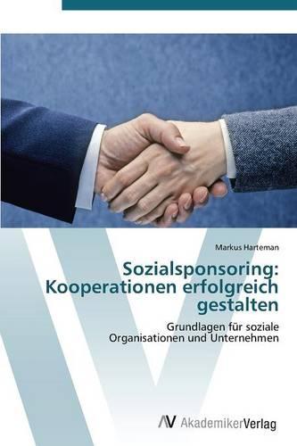 Sozialsponsoring: Kooperationen Erfolgreich Gestalten (Paperback)