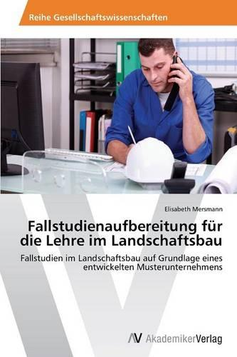 Fallstudienaufbereitung Fur Die Lehre Im Landschaftsbau (Paperback)