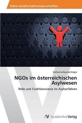 Ngos Im Osterreichischen Asylwesen (Paperback)