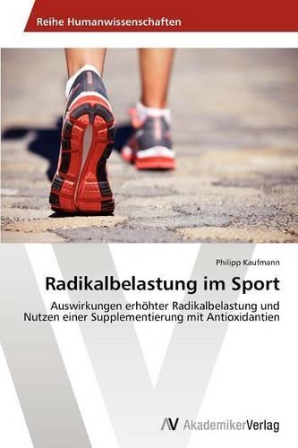 Radikalbelastung Im Sport (Paperback)
