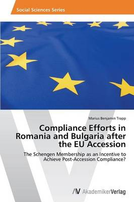Compliance Efforts in Romania and Bulgaria After the Eu Accession (Paperback)