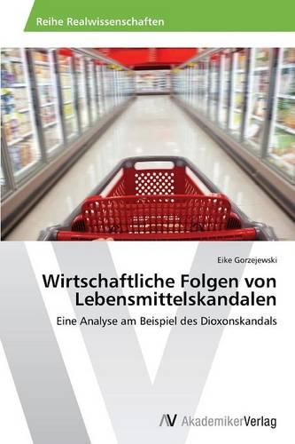 Wirtschaftliche Folgen Von Lebensmittelskandalen (Paperback)