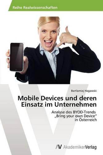 Mobile Devices Und Deren Einsatz Im Unternehmen (Paperback)