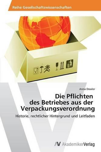 Die Pflichten Des Betriebes Aus Der Verpackungsverordnung (Paperback)