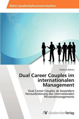Dual Career Couples Im Internationalen Management (Paperback)