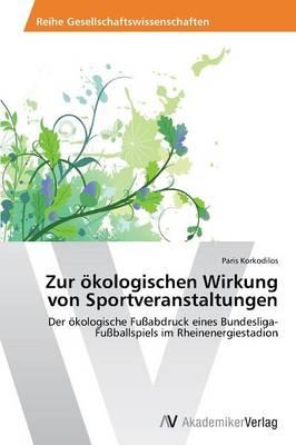 Zur Okologischen Wirkung Von Sportveranstaltungen (Paperback)