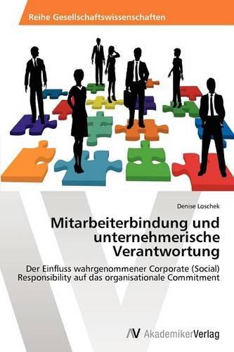 Mitarbeiterbindung Und Unternehmerische Verantwortung (Paperback)