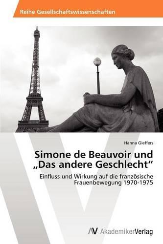 Simone de Beauvoir Und Das Andere Geschlecht (Paperback)