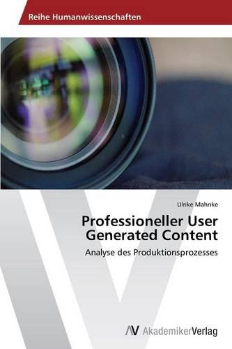 Professioneller User Generated Content (Paperback)