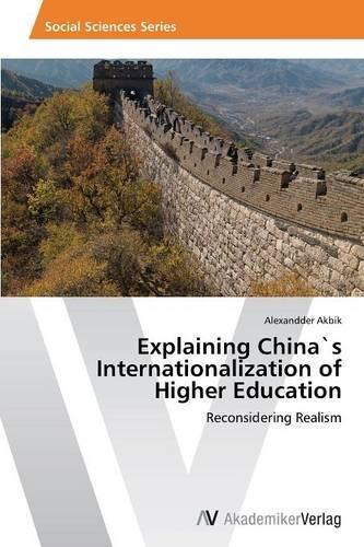 Explaining Chinas Internationalization of Higher Education (Paperback)